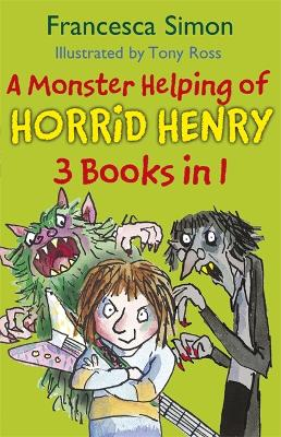 A Monster Helping of Horrid Henry 3-in-1 by Francesca Simon