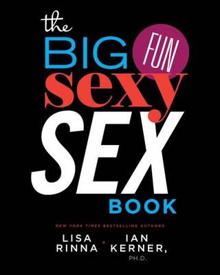 The Big, Fun, Sexy Sex Book by Lisa Rinna