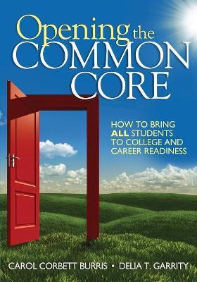 Opening the Common Core by Carol Corbett Burris