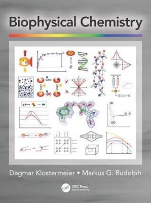 Biophysical Chemistry by Dagmar Klostermeier