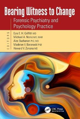 Bearing Witness to Change: Forensic Psychiatry and Psychology Practice book