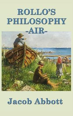 Rollo's Philosophy - Air by Jacob Abbott