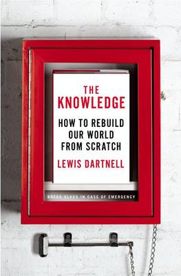 Knowledge by Lewis Dartnell