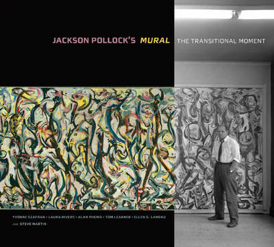 Jackson Pollock's Mural - The Transitional Moment by . Szafran