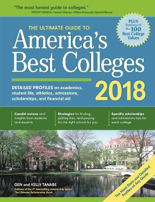 The Ultimate Guide to America's Best Colleges 2018 by Gen Tanabe