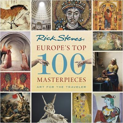 Europe's Top 100 Masterpieces (First Edition): Art for the Traveler by Gene Openshaw