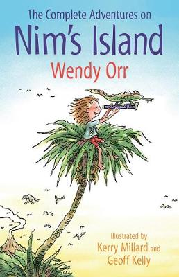 The Complete Adventures on Nim's Island by Wendy Orr