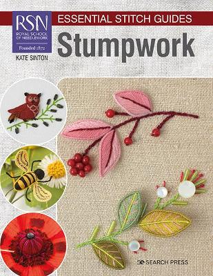 RSN Essential Stitch Guides: Stumpwork: Large Format Edition by Kate Sinton