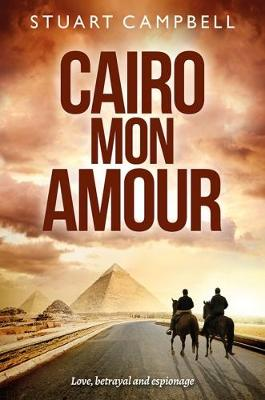 Cairo Mon Amour by Stuart Campbell