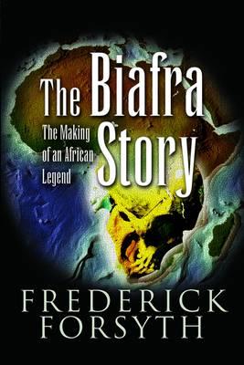Biafra Story by Frederick Forsyth