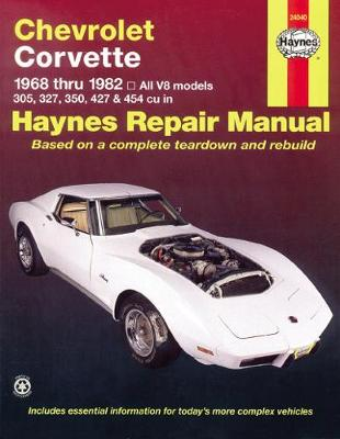 Chevrolet Corvette 1968-82 Automotive Repair Manual by J. H. Haynes