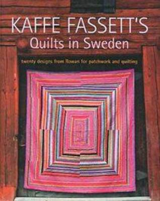 Kaffe Fassett's Quilts in Sweden by Kaffe Fassett