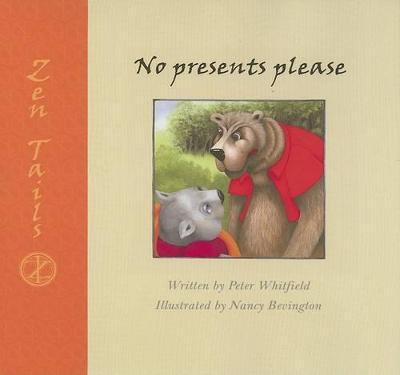 Zen Tails No Presents Please by Nancy Bevington