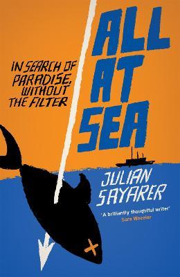 All at Sea by Julian Sayarer