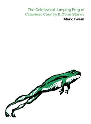 Celebrated Jumping Frog of Calaveras County & Other Stories book