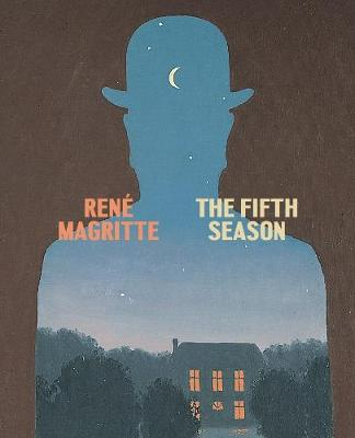 Magritte: The Fifth Season by Caitlin Haskell