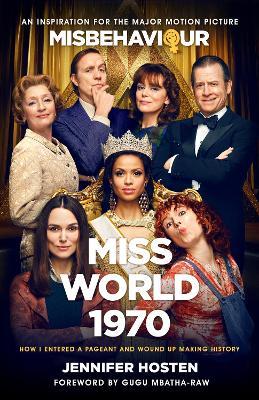 Miss World 1970: The basis for the film Misbehaviour by Jennifer Hosten