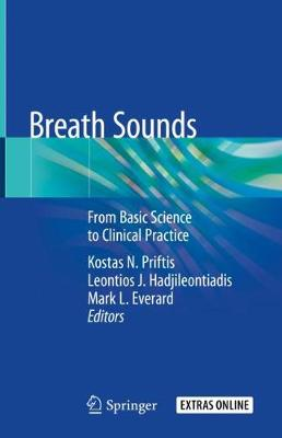Breath Sounds: From Basic Science to Clinical Practice by Kostas N. Priftis