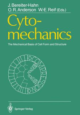 Cytomechanics: The Mechanical Basis of Cell Form and Structure by Jurgen Bereiter-Hahn