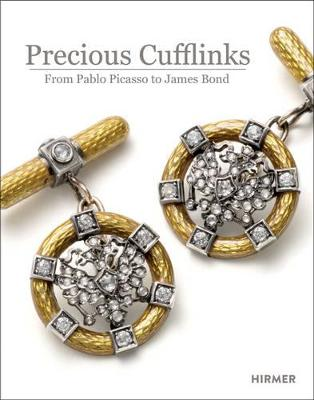 Precious Cufflinks: From Picasso to James Bond by Dr. Walter Grasser