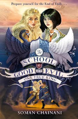One True King (The School for Good and Evil, Book 6) by Soman Chainani