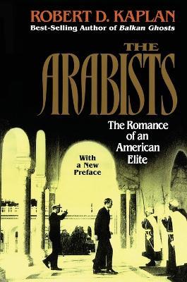 Arabists by Robert D. Kaplan