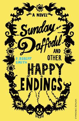 Sunday Daffodil and Other Happy Endings by Paul Robert Smith