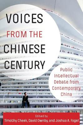 Voices from the Chinese Century: Public Intellectual Debate from Contemporary China book