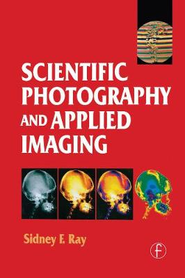 Scientific Photography and Applied Imaging by Sidney Ray