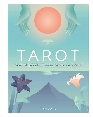 Tarot: Connect With Yourself, Develop Your Intuition, Live Mindfully book