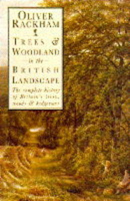 Trees and Woodland in the British Landscape by Oliver Rackham