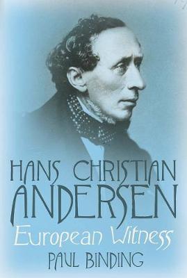 Hans Christian Andersen by Paul Binding