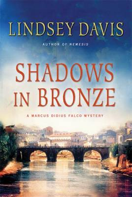 Shadows in Bronze by Lindsey Davis