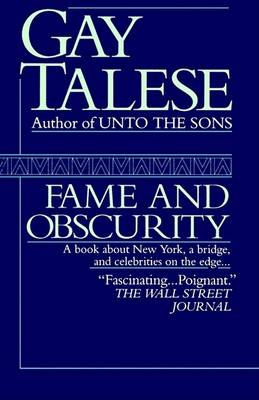 Fame and Obscurity by Professor Gay Talese