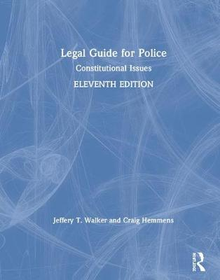 Legal Guide for Police: Constitutional Issues by Jeffery T. Walker