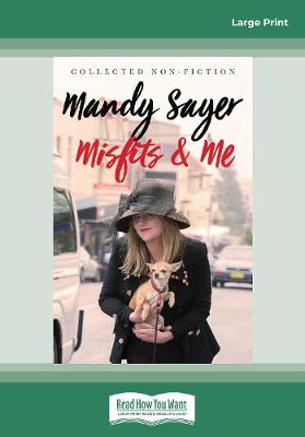 Misfits & Me: Collected non-fiction by Mandy Sayer