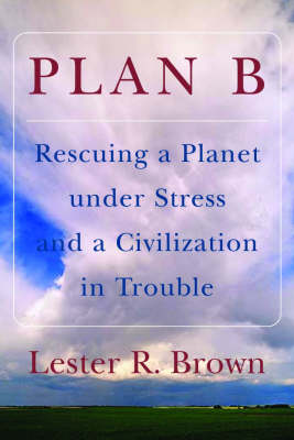 Plan B by Lester R. Brown