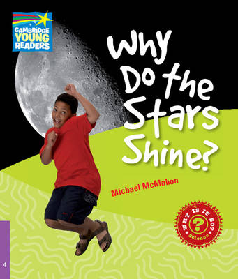 Why Do the Stars Shine? Level 4 Factbook Why Do the Stars Shine? Level 4 Factbook Level 4 by Michael McMahon