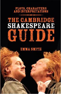 Cambridge Shakespeare Guide by Emma Smith