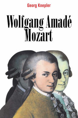 Wolfgang Amade Mozart by Georg Knepler