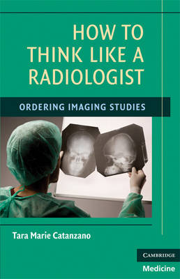 How to Think Like a Radiologist book
