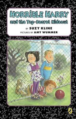 Horrible Harry and the Top-Secret Hideout by Suzy Kline