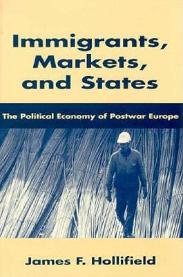 Immigrants, Markets, and States book
