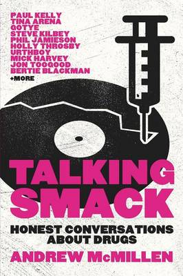 Talking Smack: Honest Conversations About Drugs by Andrew McMillen