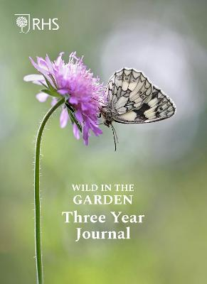 Royal Horticultural Society Wild in the Garden Three Year Journal by Royal Horticultural Society