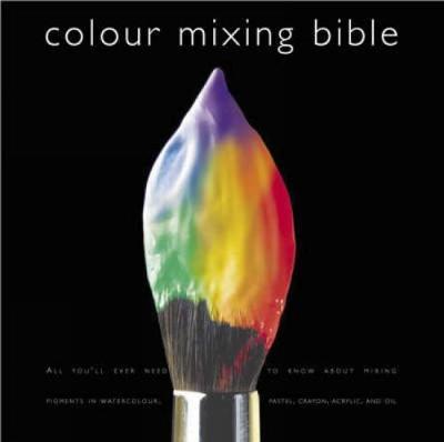 Colour Mixing Bible by Ian Sidaway