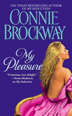 My Pleasure: Rosehunters Trilogy by Connie Brockway
