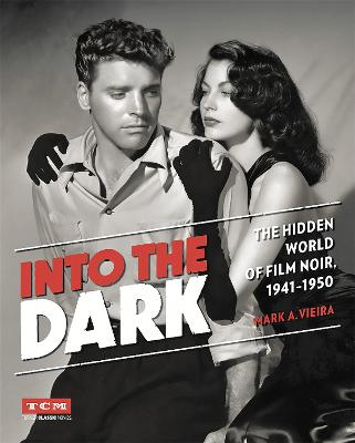 Into the Dark (Turner Classic Movies) by Mark A. Vieira