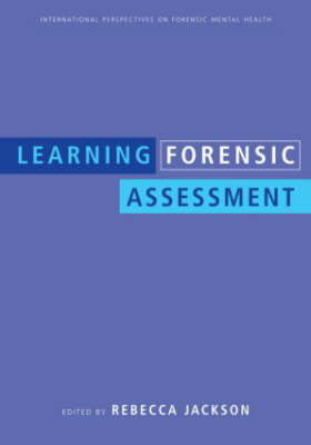 Learning Forensic Assessment by Rebecca Jackson