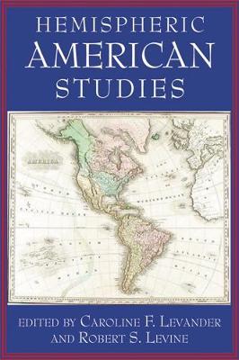 Hemispheric American Studies by Caroline F. Levander